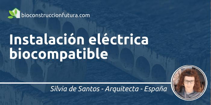 Instalación eléctrica biocompatible