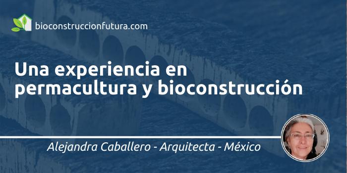 Una experiencia en permacultura y bioconstrucción