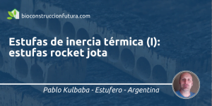Pablo Kulbaba Estufas de Inercia Térmica