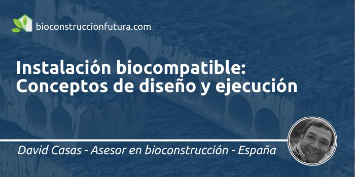 Instalación biocompatible